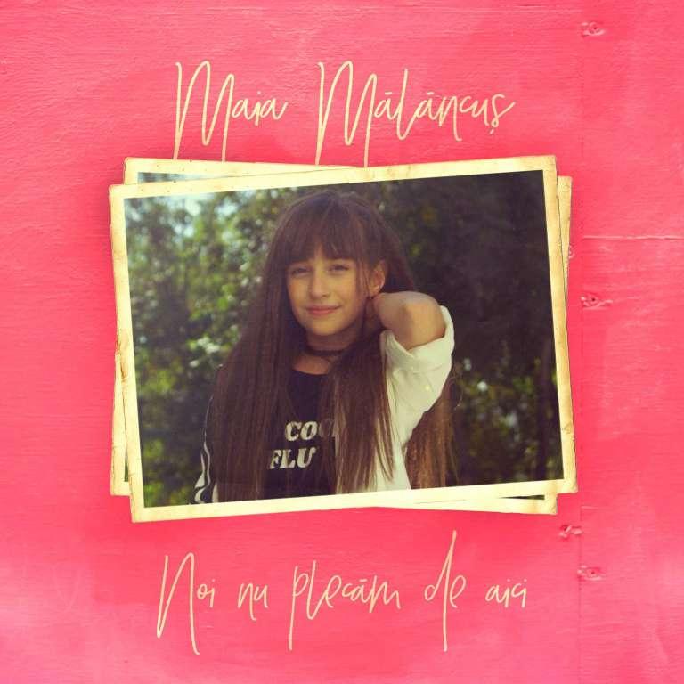 """Maia Malancus lanseaza a doua piesa – """"Noi nu plecam de aici"""""""